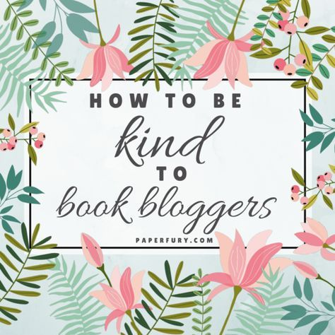 How to be kind to book bloggers!