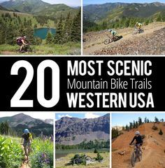20 of the Most Scenic Mountain Bike Trails in the Western USA: Vote for Your Favorite.