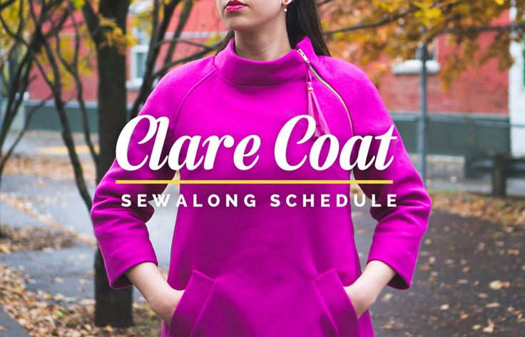 THE CLARE COAT PATTERN: SEWALONG SCHEDULE
