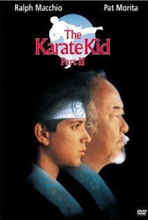 The Karate Kid, Part II - another classic, coming of age story. I will be showing my kids this someday.