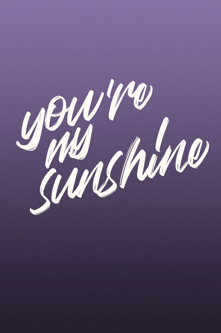 You're my sunshine - Quote / Meme