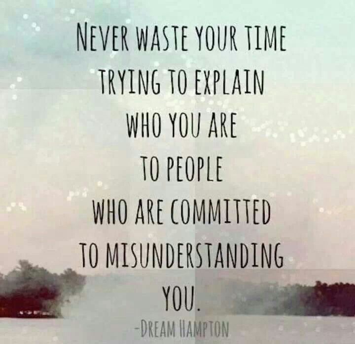 ..to people who are committed to misunderstanding you