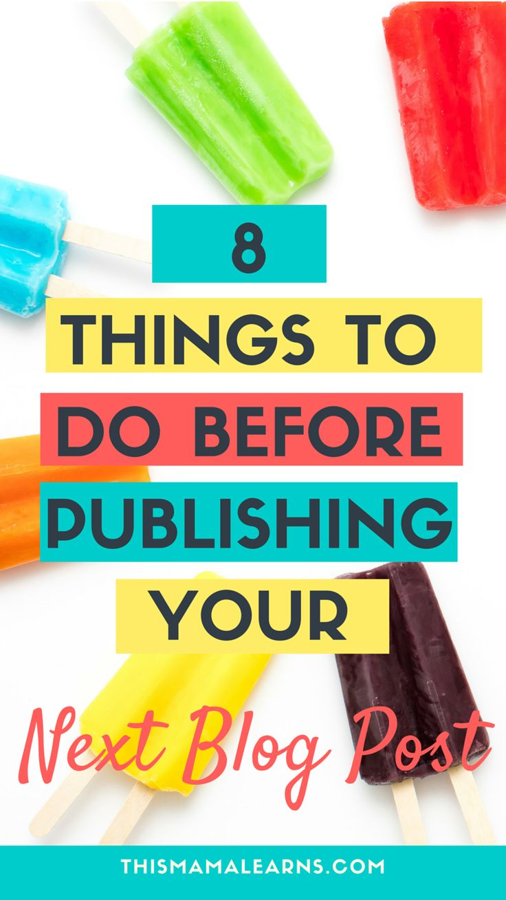 Blogging Tips || New Blogger || Rushing to get your next blog post out in a hurry? Don't forget these 8 key things to do before publishing. Click through to read more! PS, comes with free checklist!