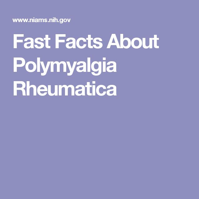 Fast Facts About Polymyalgia Rheumatica