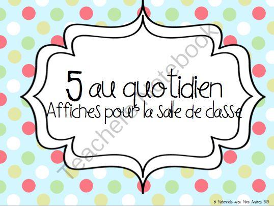 FREE 5 au quotidien - Affiches pour la salle de classe from Maternelle avec Mme Andrea on TeachersNotebook.com (16 pages)  - 5 au quotidien - affiches pour la salle de classe
