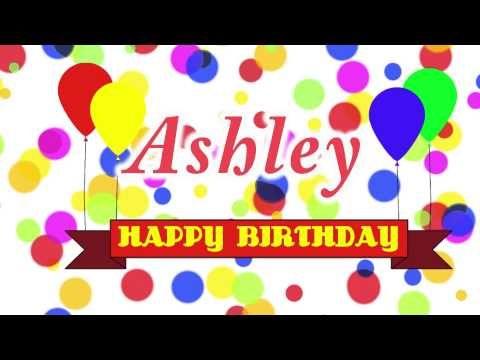 happy birthday ashley - Google Search