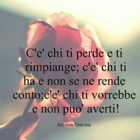 Quante volte per altri è vita,quello che per noi è un minuto(Antenor-Guccini)) ........................................How many times for others it is life, what for us it is of little importance