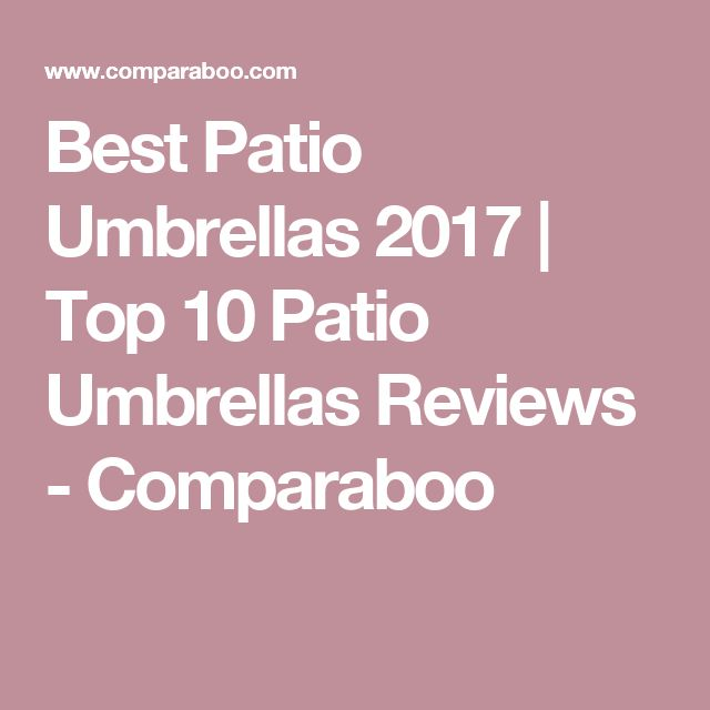 Best Patio Umbrellas 2017 | Top 10 Patio Umbrellas Reviews   Comparaboo |  Al Fresco Living | Pinterest | Patio Umbrellas