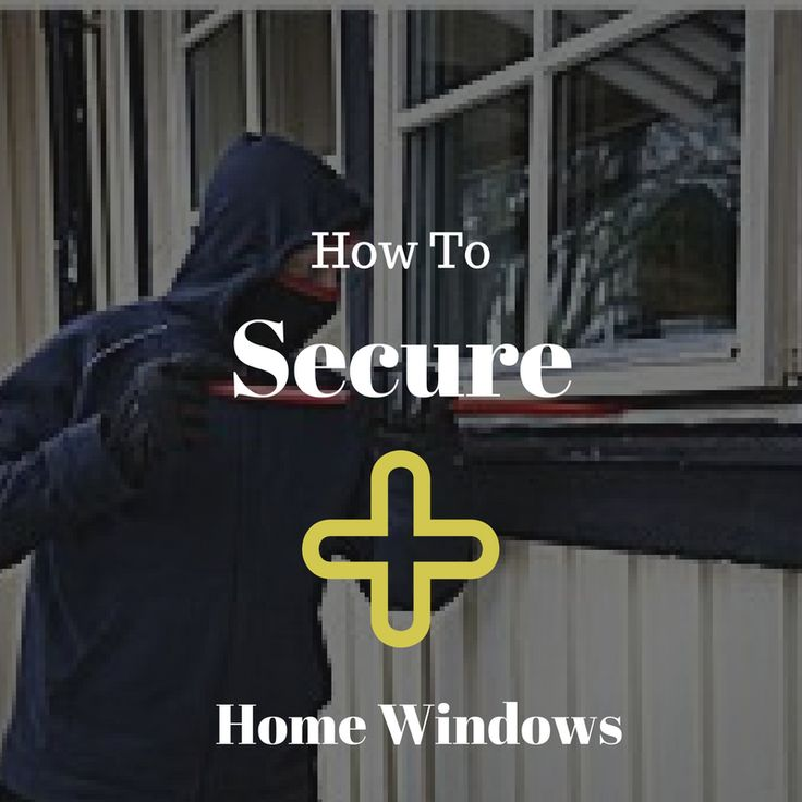 how to secure home windows