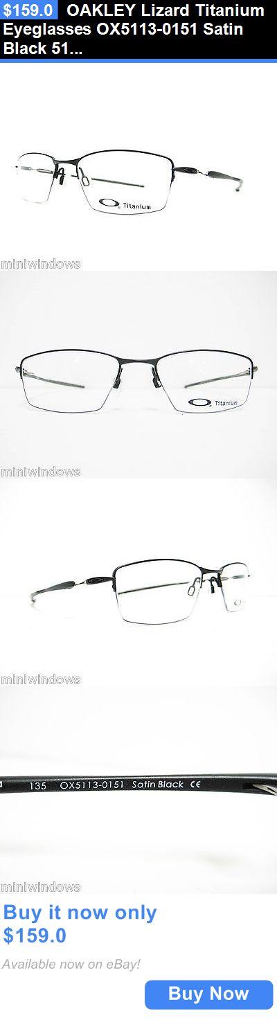 Eyeglass Frames: Oakley Lizard Titanium Eyeglasses Ox5113-0151 Satin Black 51Mm New Authentic BUY IT NOW ONLY: $159.0