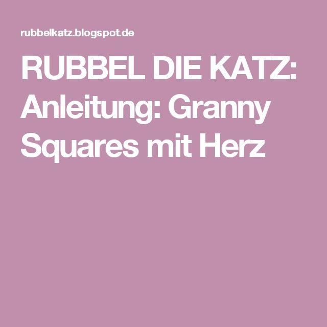 RUBBEL DIE KATZ: Anleitung: Granny Squares mit Herz