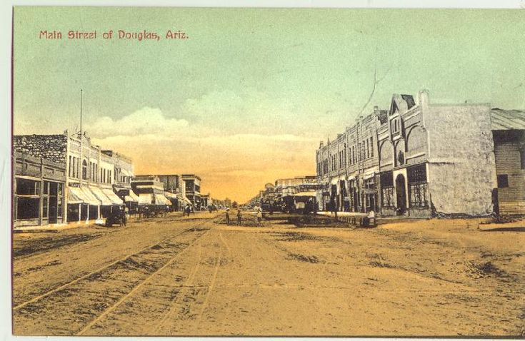 Douglas, Arizona | Pictures from around the turn of the century from Douglas Arizona.