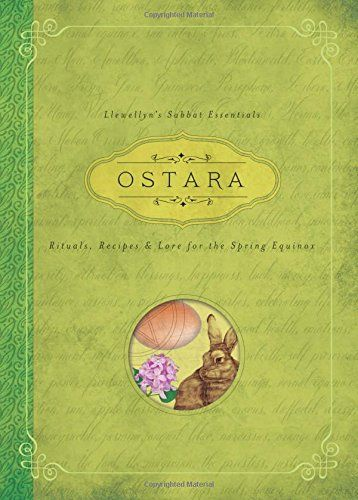 Ostara: Rituals, Recipes & Lore for the Spring Equinox (Llewellyn's Sabbat Essentials) by Llewellyn http://www.amazon.com/dp/0738741817/ref=cm_sw_r_pi_dp_nYzivb1HNHJBV