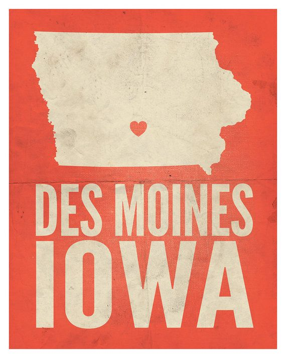 I kind of want to have this framed for your new place @Kylie Kolz Des Moines Iowa Love Print 11 x 14 by amycnelson on Etsy