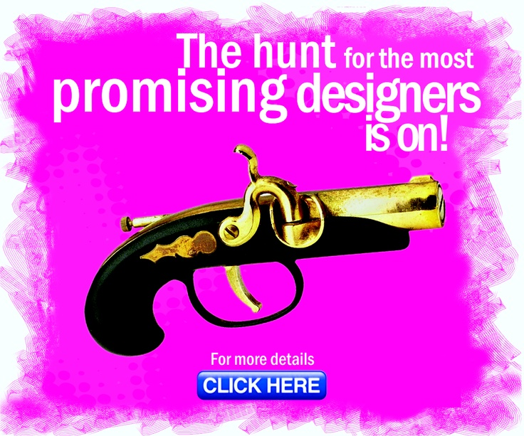 The Hunt for the most promising designers is on!!! A fashion competition for young fashion designers and fashion students..