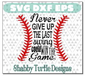 Never give up. The last swing could win the game SVG DXF EPS by ShabbyTurtleDesigns on Etsy