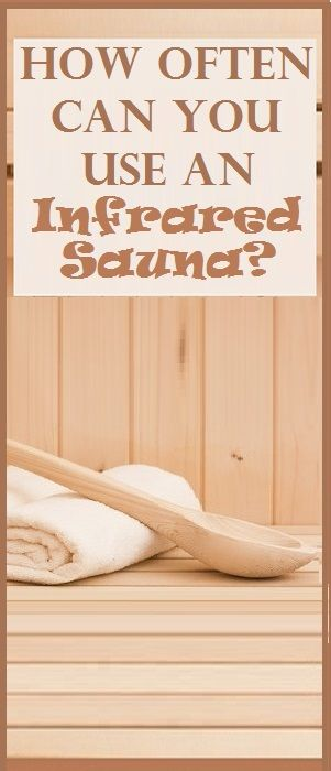 How Often Can You Use An Infrared Sauna?