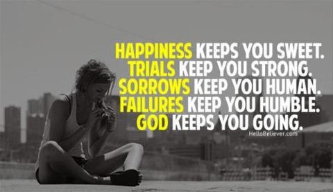幸せはひとをやさしくし、  試練はひとをつよくする。  悲しみはひとを人間らしくし、  失敗はひとをへりくだらせる。  そして神はひとを前進させる