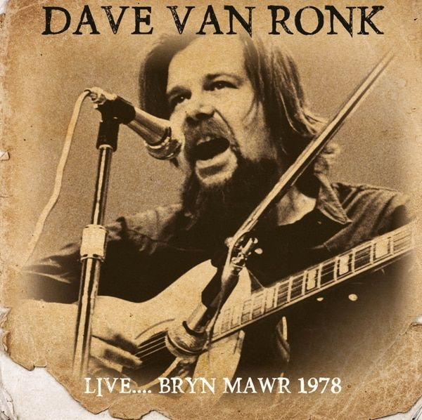 Dave Van Ronk - Live...Bryn Mawr 1978