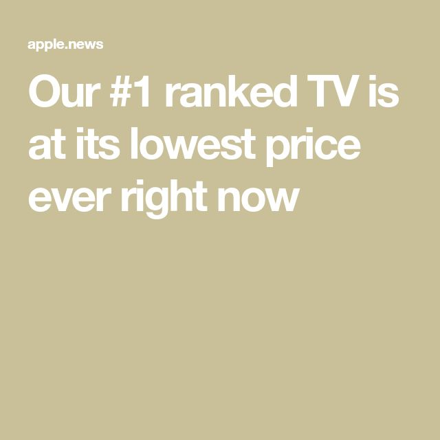 Our #1 ranked TV is at its lowest price ever right now