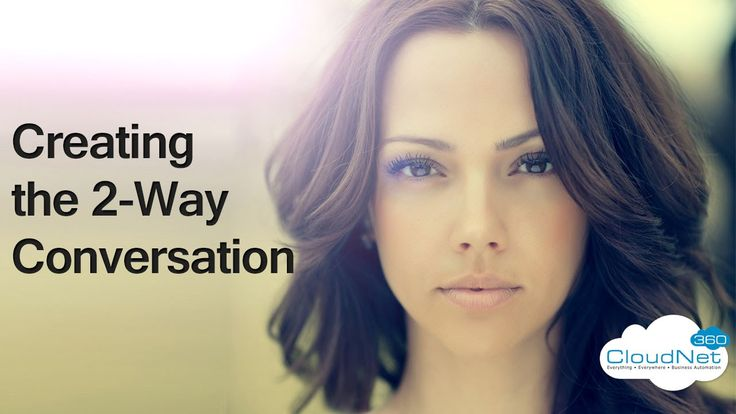 Creating the 2-Way Conversation