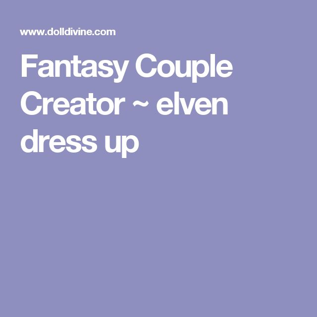 Fantasy Couple Creator ~ elven dress up