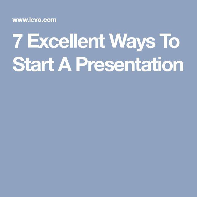 7 Excellent Ways To Start A Presentation