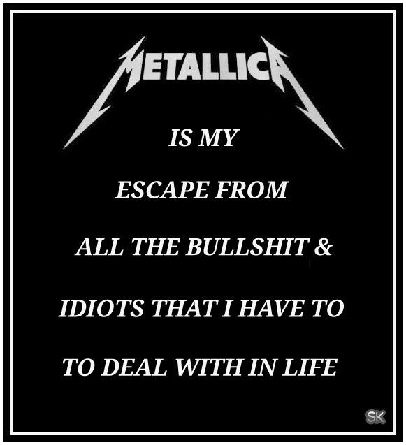 METALLICA is my escape