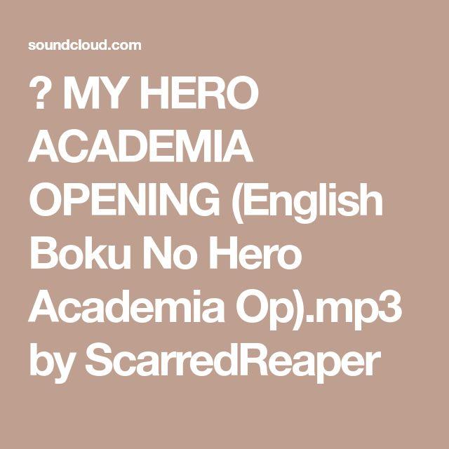 ▶ MY HERO ACADEMIA OPENING (English Boku No Hero Academia Op).mp3 by ScarredReaper