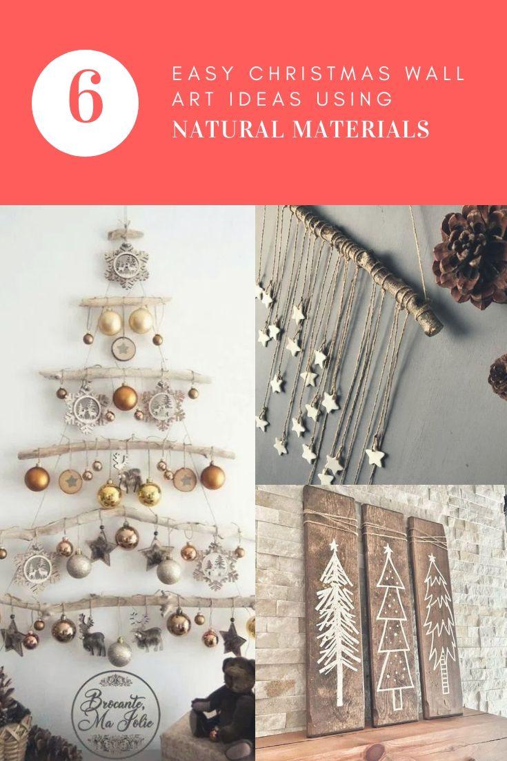 Easy Christmas Wall Art Ideas Using Natural Materials Recyclart Simple Christmas Christmas Wall Art Easy Christmas Decorations