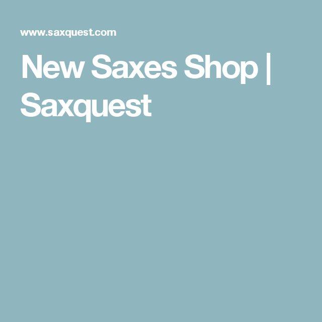 New Saxes Shop   Saxquest