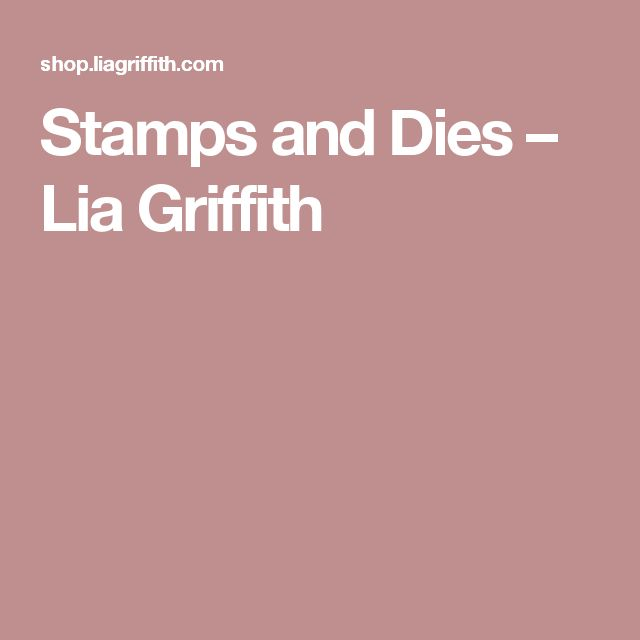 Stamps and Dies – Lia Griffith