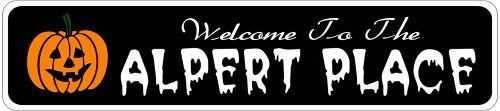 ALPERT PLACE Lastname Halloween Sign - 4 x 18 Inches by The Lizton Sign Shop. $12.99. 4 x 18 Inches. Rounded Corners. Aluminum Brand New Sign. Predrillied for Hanging. Great Gift Idea. ALPERT PLACE Lastname Halloween Sign 4 x 18 Inches - Aluminum personalized brand new sign for your Autumn and Halloween Decor. Made of aluminum and high quality lettering and graphics. Made to last for years outdoors and the sign makes an excellent decor piece for indoors. Great fo...