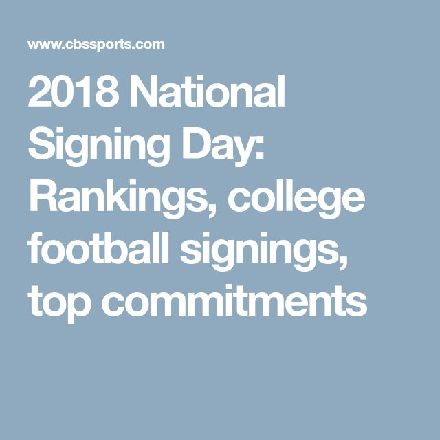 2018 National Signing Day: Rankings, college football signings, top commitments