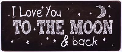 Tekstbord zwart wit     I love you the the moon and back       Dit staande…