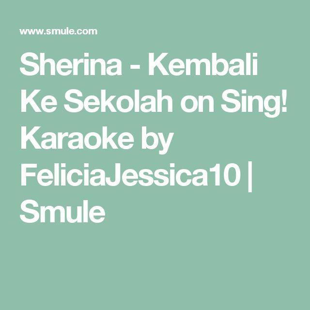 Sherina - Kembali Ke Sekolah on Sing! Karaoke by FeliciaJessica10 | Smule