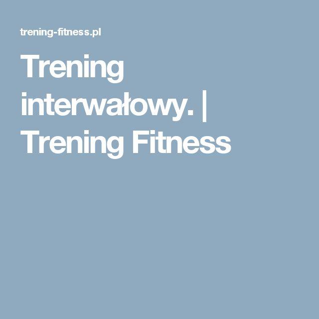 Trening interwałowy. | Trening Fitness