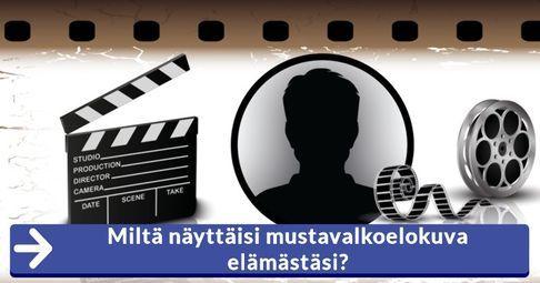 Miltä näyttäisi mustavalkoelokuva elämästäsi?