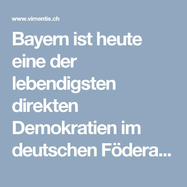 Bayern ist heute eine der lebendigsten direkten Demokratien im deutschen Föderalismus! - Vimentis Dialog