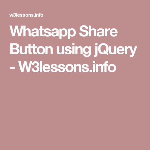 Whatsapp Share Button using jQuery - W3lessons.info
