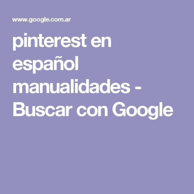pinterest en español manualidades - Buscar con Google