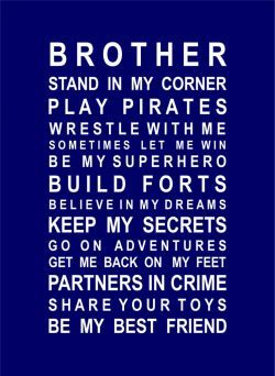 Brother poster... would love to put this up in the boys room.