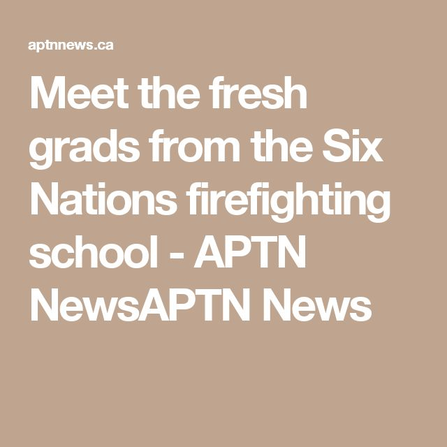 Meet the fresh grads from the Six Nations firefighting school - APTN NewsAPTN News