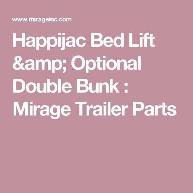 Happijac Bed Lift & Optional Double Bunk : Mirage Trailer Parts