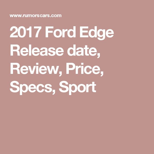 17 Best Ideas About Ford Edge On Pinterest