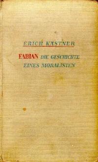"""Erich Kästner """"Fabian. Die Geschichte eines Moralisten"""". Großartige Satire auf die Zustände in der Weimarer Republik."""