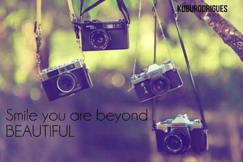 Smile, camera, beautiful