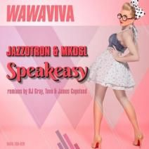 Jazzotron & Mkdsl - Speakeasy (DJ Gray Remix) - Wawaviva Records