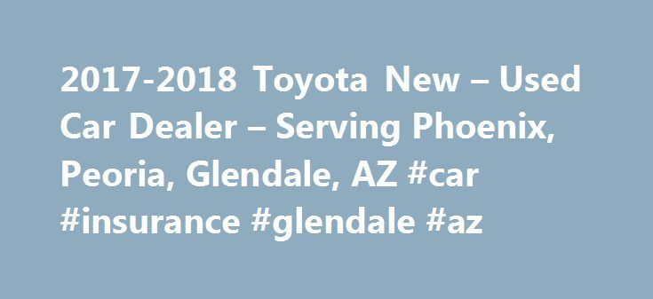 Awesome Toyota Rav4 2017: 2017-2018 Toyota New – Used Car Dealer – Serving Phoenix, Peoria, Glendale, ...