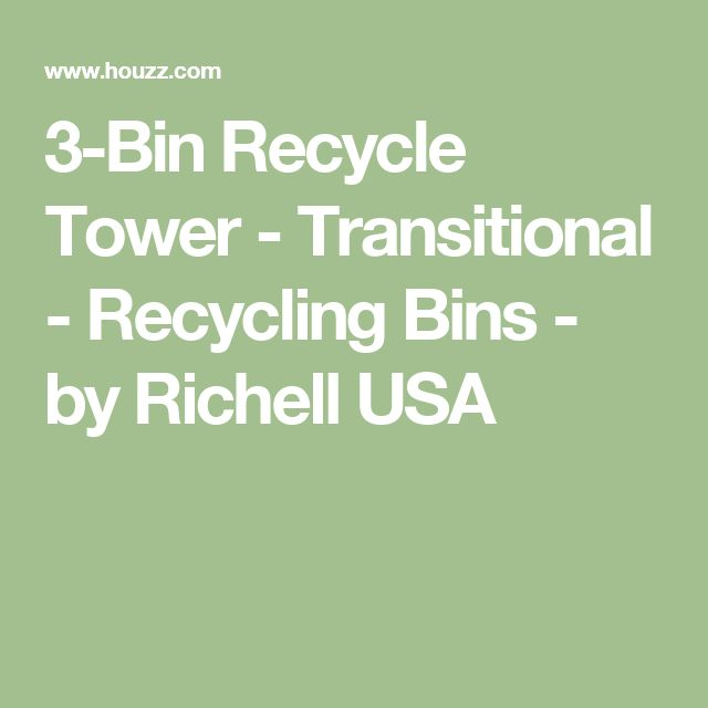 3-Bin Recycle Tower - Transitional - Recycling Bins - by Richell USA